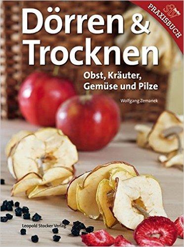Pilze Dörren & Trocknen - ein Ratgeber Buch